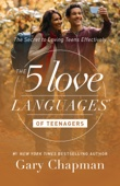 The 5 Love Languages of Teenagers - Gary D. Chapman Cover Art