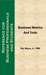 Business Metrics And Tools Reference For Professionals And Students