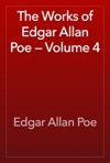 The Works Of Edgar Allan Poe  Volume 4