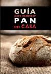 Gua Para Elaborar Pan En Casa