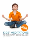 Kids Meditations For Primary School Age International Edition English