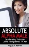 Date Farming Forbidden Online Dating Secrets For Men That Women Love Absolute Alpha Male 4
