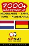 7000 Nederlands - Tamil Tamil - Nederlands Woordenschat