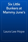 Six Little Bunkers At Mammy Junes