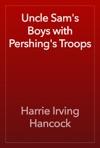 Uncle Sams Boys With Pershings Troops