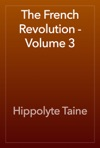 The French Revolution - Volume 3