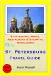 St Petersburg Russia Travel Guide - Sightseeing Hotel Restaurant  Shopping Highlights Illustrated