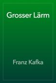 Grosser Lärm