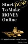 Start Now To Make Money Online