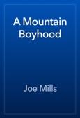 A Mountain Boyhood
