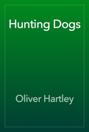 Hunting Dogs - Oliver Hartley Book