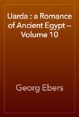 Georg Ebers - Uarda : a Romance of Ancient Egypt — Volume 10 artwork