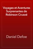 Voyages et Aventures Surprenantes de Robinson Crusoé