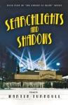 Searchlights And Shadows A Novel Of Golden-Era Hollywood