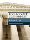 High Court Case Summaries On Criminal Law Keyed To Kadish 9th