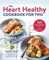 The Heart Healthy Cookbook For Two 125 Perfectly Portioned Low Sodium Low Fat Recipes