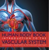 Human Body Book  Introduction To The Vascular System  Childrens Anatomy  Physiology Edition