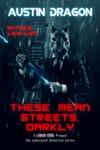 These Mean Streets Darkly A Liquid Cool Prequel