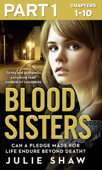 Blood Sisters: Part 1 of 3