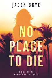 No Place to Die (Murder in the Keys—Book #1) book summary