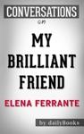 My Brilliant Friend Neapolitan Novels Book One By Elena Ferrante And Ann Goldstein Conversation Starters