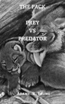 The Pack Prey Vs Predator