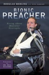 Bionic Preacher Rising Above Muscular Dystrophy