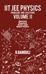 IIT JEE Physics Problems And Solutions  Volume II