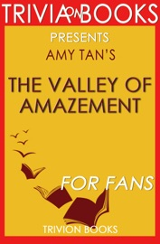 THE VALLEY OF AMAZEMENT BY AMY TAN (TRIVIA-ON-BOOKS)