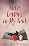 Love Letters To My God