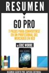 GO PRO 7 Pasos Para Convertirse En Un Profesional Del Mercadeo En Red - Resumen Del Libro De Eric Worre