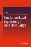 Simulation Based Engineering In Fluid Flow Design