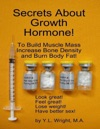 Secrets About Growth Hormone To Build Muscle Mass Increase Bone Density And Burn Body Fat
