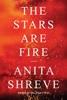 Anita Shreve - The Stars Are Fire  artwork