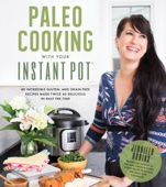 Paleo Cooking With Your Instant Pot - Jennifer Robins Cover Art