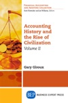 Accounting History And The Rise Of Civilization Volume II