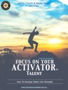 Focus On Your Activator Talent