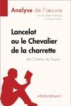 Lancelot Ou Le Chevalier De La Charrette De Chrtien De Troyes Analyse De Loeuvre