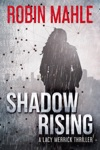 Shadow Rising A Lacy Merrick Thriller Book 2