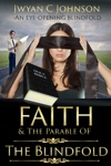 Faith  The Parable Of The Blindfold