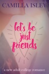 Lets Be Just Friends