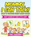 Mommy I Can Talk Sight Words By Your Little Baby - Baby  Toddler First Word Books