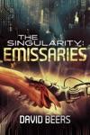 The Singularity Emissaries - A Thriller