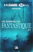 Bragelonne et Milady présentent Les Essentiels du Fantastique #1