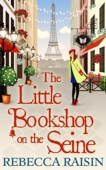 Rebecca Raisin - The Little Bookshop On The Seine (The Little Paris Collection, Book 1) artwork