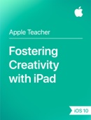 Fostering Creativity with iPad iOS 10