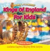 Kings Of England For Kids A History Series - Children Explore History Book Edition