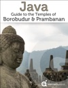 Java Guide To The Temples Of Borobudur  Prambanan