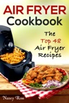 Air Fryer Cookbook The Top 48 Air Fryer Recipes