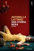 Antonella Lattanzi - Una storia nera artwork